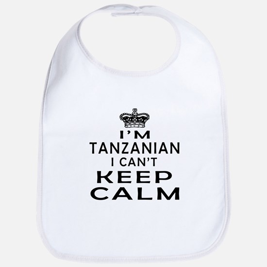 I Am Tanzanian I Can Not Keep Calm Bib