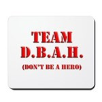 Team D.B.A.H. Logo Mousepad