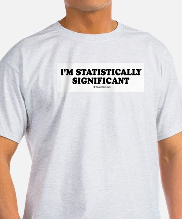 I'm statistically significant Ash Grey T-Shirt