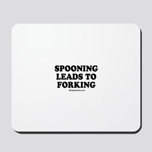 Spooning leads to forking / party humor Mousepad