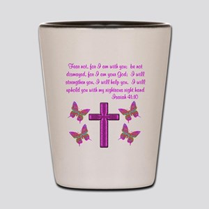 ISAIAH 41:10 Shot Glass