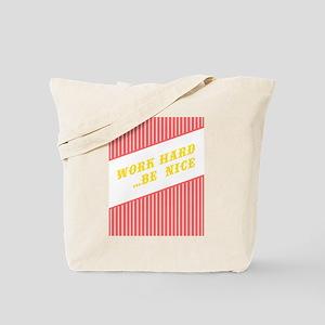 Work Hard Be Nice Tote Bag
