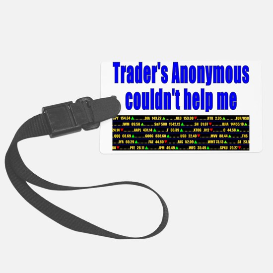 Traders anonymous couldnt help m Luggage Tag
