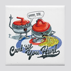 Curl Til You Hurl Tile Coaster