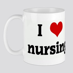 I Love nursing Mug