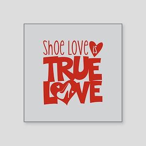 Shoe Love is True Love Sticker
