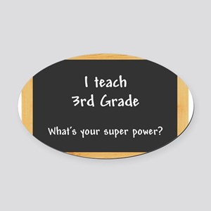 I teach 3rd grade Oval Car Magnet
