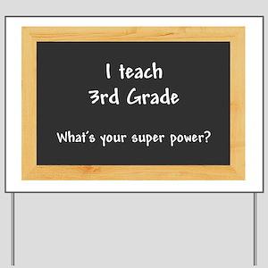 I teach 3rd grade Yard Sign