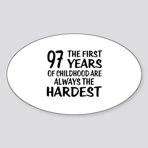 97 Years Of Childhood Are Always Th Sticker (Oval)