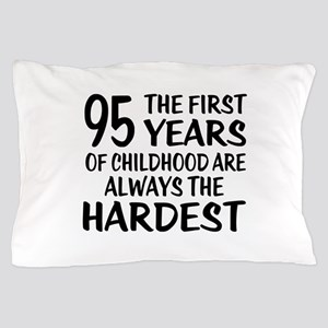 95 Years Of Childhood Are Always The H Pillow Case