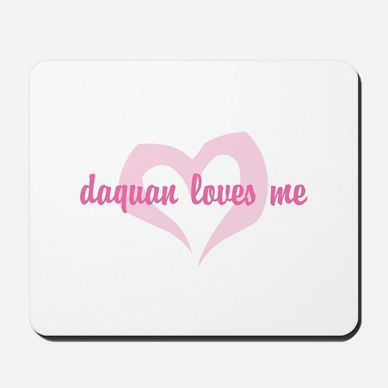 """daquan loves me"" Mousepad"