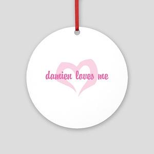 """damien loves me"" Ornament (Round)"