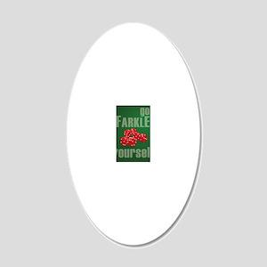 Farkle Yourself 8x10 20x12 Oval Wall Decal