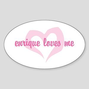 """enrique loves me"" Oval Sticker"