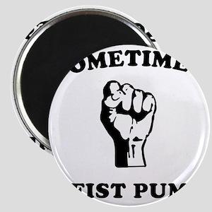 sometimes-i-fist-pump-white Magnet