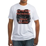 Stop the wolf massacre Fitted T-Shirt