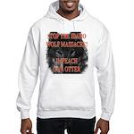 Stop the wolf massacre Hooded Sweatshirt