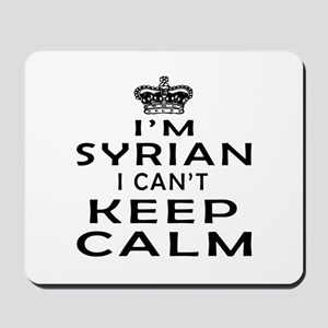 I Am Syrian I Can Not Keep Calm Mousepad