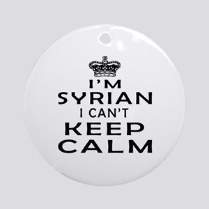 I Am Syrian I Can Not Keep Calm Ornament (Round)