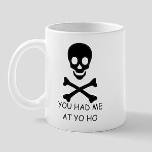 YOU HAD ME AT YO HO  Mug