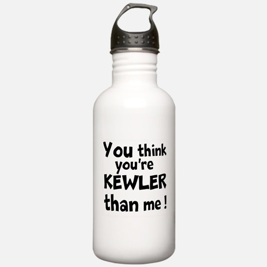 You think youre KEWLER than me ! Water Bottle