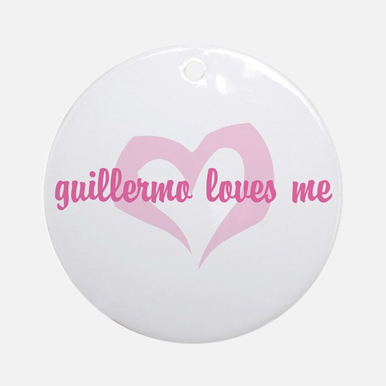 """guillermo loves me"" Ornament (Round)"