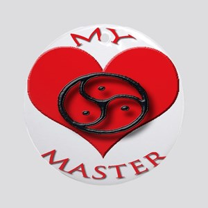 BDSM love my valentine master Round Ornament
