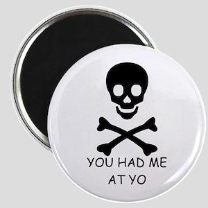 YOU HAD ME AT YO Magnet