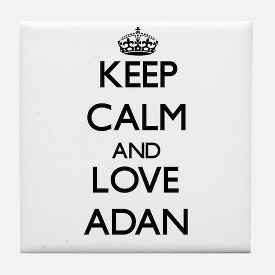 Keep Calm and Love Adan Tile Coaster