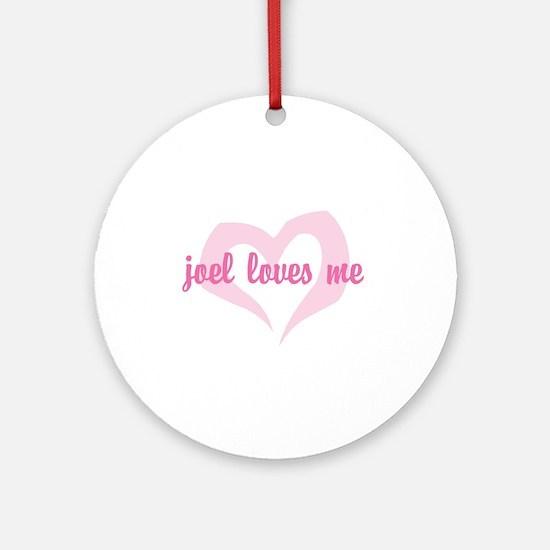 """joel loves me"" Ornament (Round)"