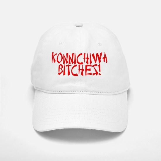 Konnichiwa Bitches Baseball Baseball Cap