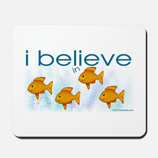 I believe in fish Mousepad