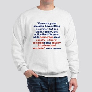DEMOCRACY AND SOCIALISM HAVE NOTHING IN Sweatshirt