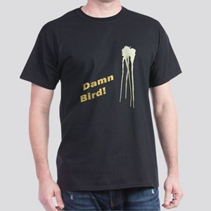 Damn Bird! Dark T-Shirt