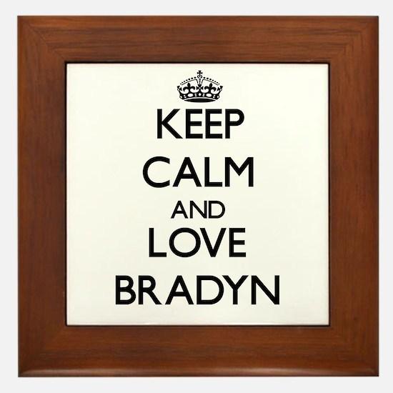Keep Calm and Love Bradyn Framed Tile