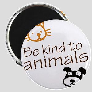 be kind2 Magnet