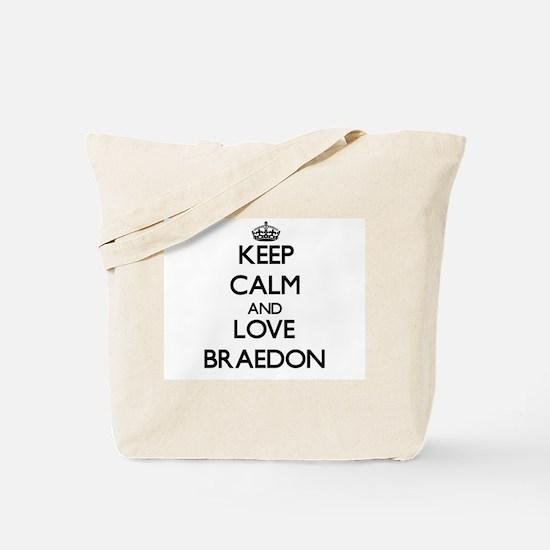 Keep Calm and Love Braedon Tote Bag