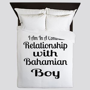 I Am In Relationship With Bahamian Boy Queen Duvet