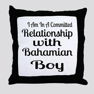 I Am In Relationship With Bahamian Bo Throw Pillow