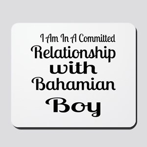 I Am In Relationship With Bahamian Boy Mousepad