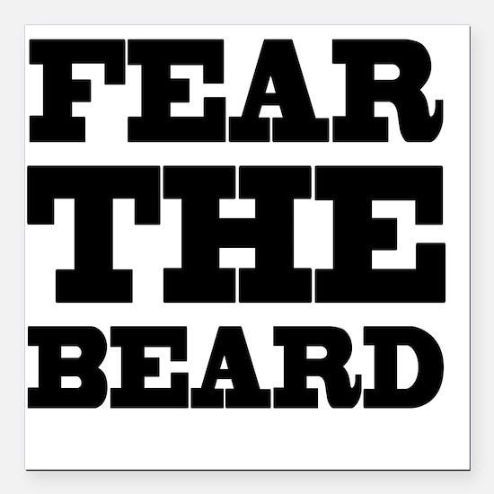 "Fear The Beard Square Car Magnet 3"" x 3"""
