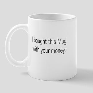 I bought this shirt Mug