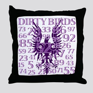 6-DIRTY BIRDS Throw Pillow