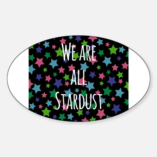 We are all stardust Decal