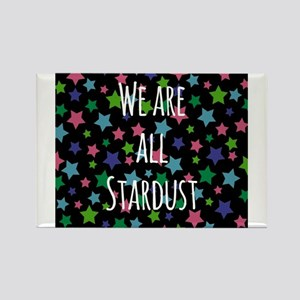 We are all stardust Magnets