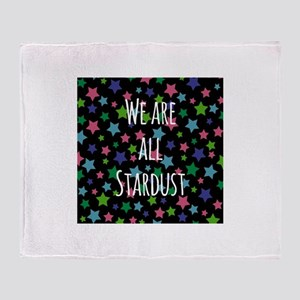We are all stardust Throw Blanket