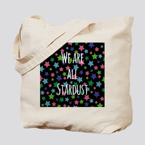 We are all stardust Tote Bag