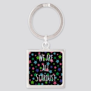 We are all stardust Keychains