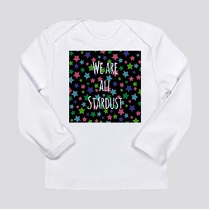 We are all stardust Long Sleeve T-Shirt