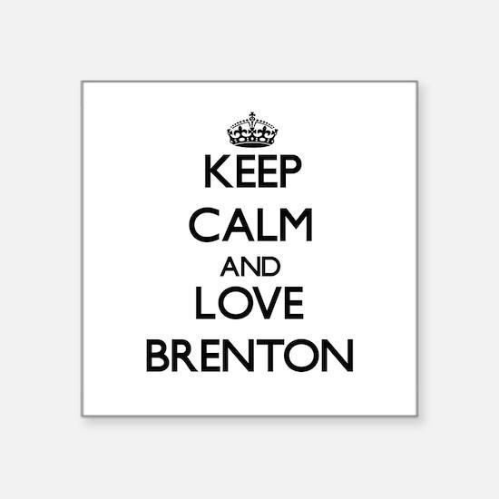 Keep Calm and Love Brenton Sticker